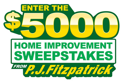 P.J. Fitzpatrick's $5,000 Home Improvement Sweepstakes