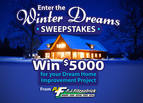 Home Improvement Sweepstakes 2020.P J Fitzpatrick S 5 000 Winter Dreams Sweepstakes Pj
